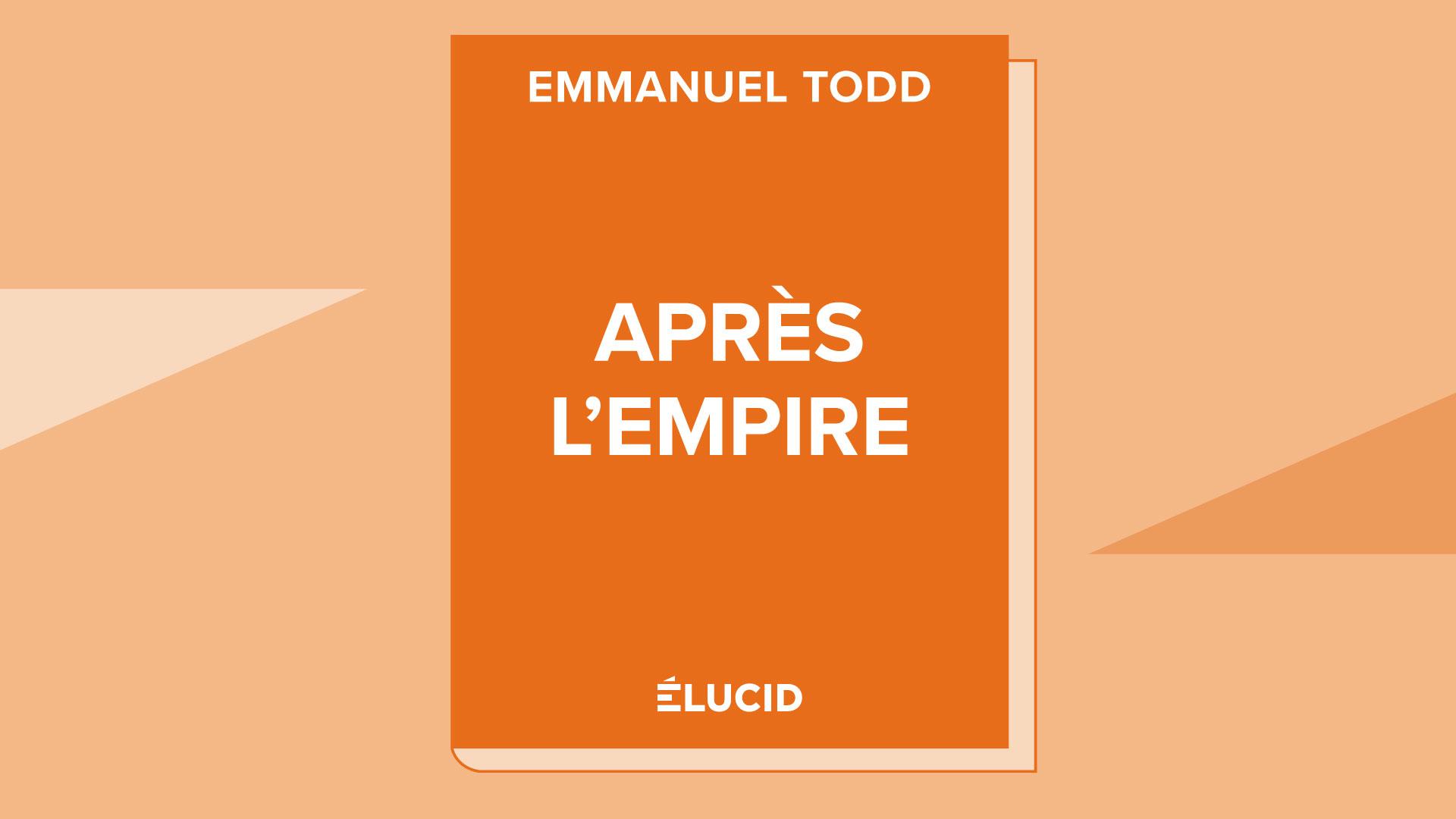 APRÈS L'EMPIRE – Emmanuel Todd